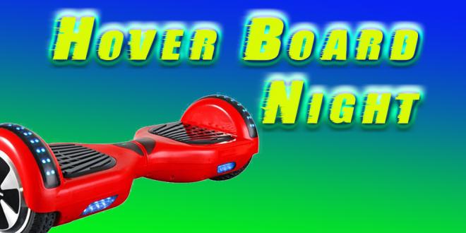 Hover Board night